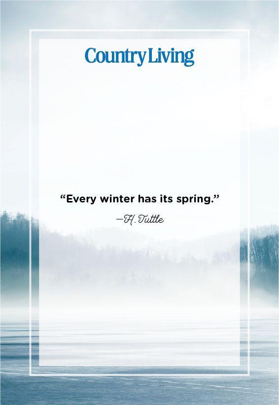 "<p>""Every winter has its spring.""</p>"