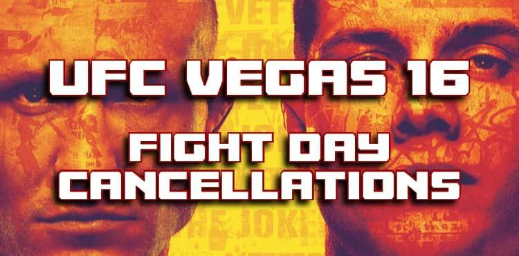 UFC Vegas 16 fight day cancellations