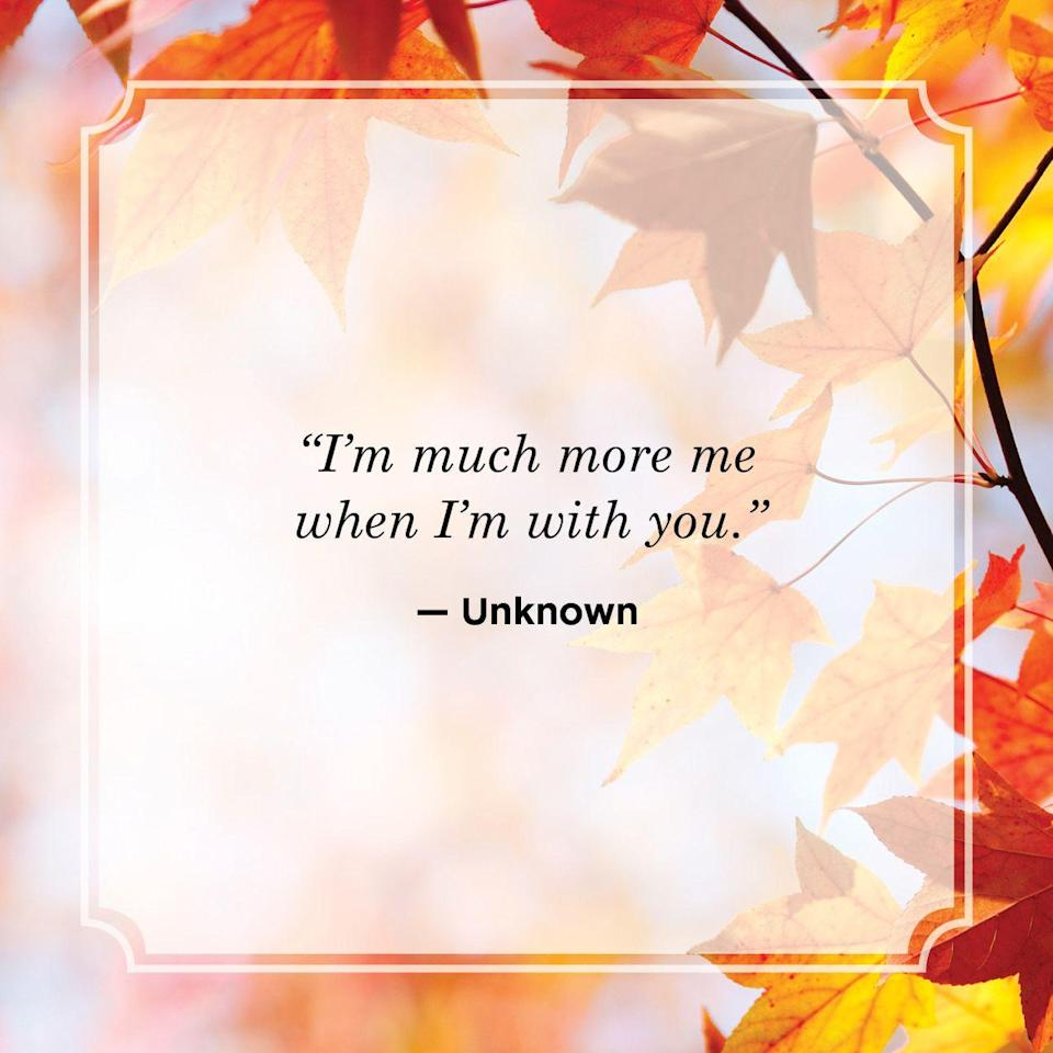 """<p>""""I'm much more me when I'm with you.""""</p>"""