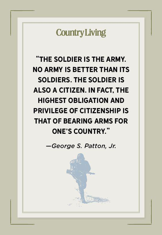 """<p>""""The soldier is the Army. No army is better than its soldiers. The soldier is also a citizen. In fact, the highest obligation and privilege of citizenship is that of bearing arms for one's country.""""</p>"""