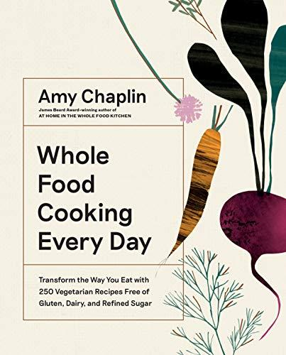 """Whole Food Cooking Every Day,"" by Amy Chaplin (Amazon / Amazon)"