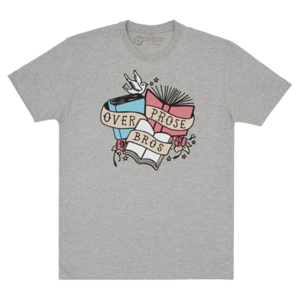 """<p>outofprint.com</p><p><strong>$30.00</strong></p><p><a href=""""https://outofprint.com/products/prose-over-bros-unisex-t-shirt"""" rel=""""nofollow noopener"""" target=""""_blank"""" data-ylk=""""slk:Shop Now"""" class=""""link rapid-noclick-resp"""">Shop Now</a></p><p>It's OK if <em>you</em> have no idea what this shirt actually means. Your book-loving friend totally will. And if she bursts out laughing, don't be alarmed—that's a good thing! She'll also love knowing that each purchase will go toward literary funds in <a href=""""https://outofprint.com/pages/our-story"""" rel=""""nofollow noopener"""" target=""""_blank"""" data-ylk=""""slk:under-resourced communities"""" class=""""link rapid-noclick-resp"""">under-resourced communities</a>. </p>"""