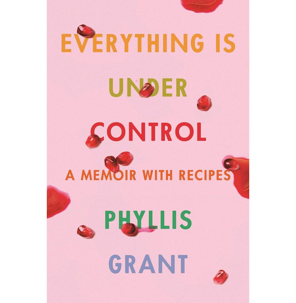 """<p><strong>By Phyllis Grant</strong></p><p>amazon.com</p><p><strong>$19.69</strong></p><p><a href=""""https://www.amazon.com/dp/0374150141?tag=syn-yahoo-20&ascsubtag=%5Bartid%7C10054.g.31206127%5Bsrc%7Cyahoo-us"""" rel=""""nofollow noopener"""" target=""""_blank"""" data-ylk=""""slk:Pre-Order"""" class=""""link rapid-noclick-resp"""">Pre-Order</a></p><p><em>Out April 21</em></p><p>Here we're pushing the definition of cookbook; this memoir is by a woman who indeed cooks, and there are indeed recipes included in its pages, but the power is in the vignettes Grant writes about love and parenting, growing up and settling down, baby food and wedding cake and Vicodin—all of which ring dead-true even though you don't know Grant yourself. You'll steamroll through it. And then you'll start cooking.</p>"""