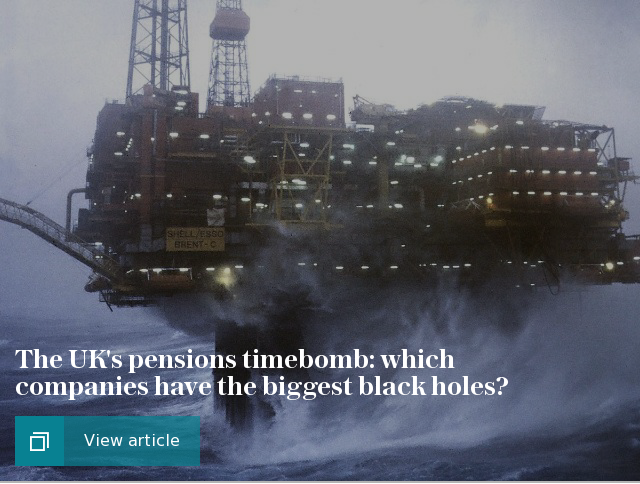The UK's pensions timebomb: which companies have the biggest black holes?