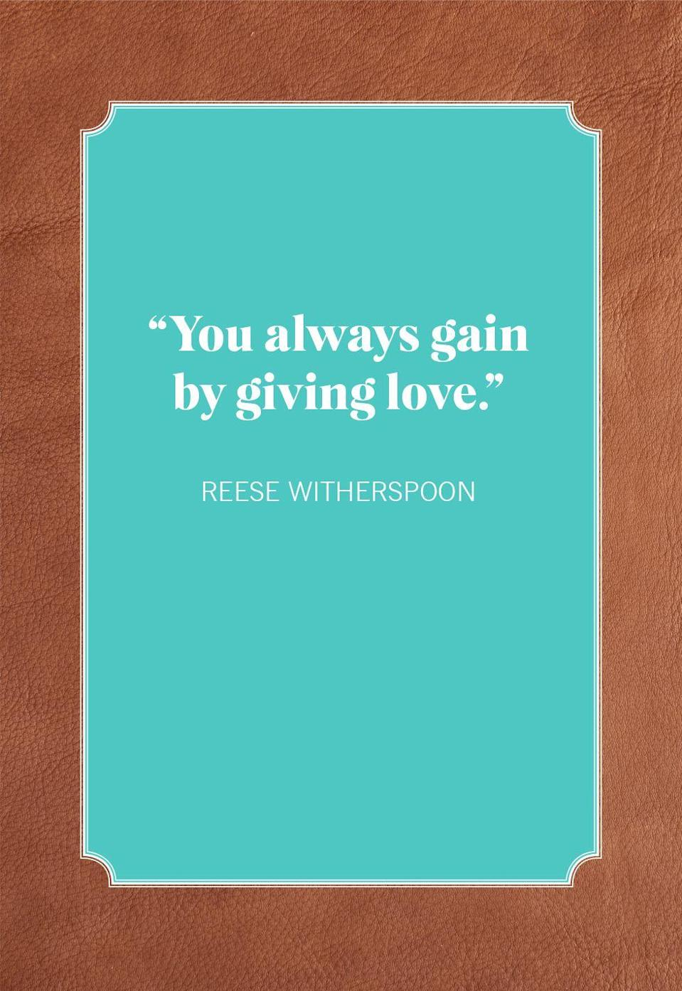 "<p>""You always gain by giving love.""</p>"