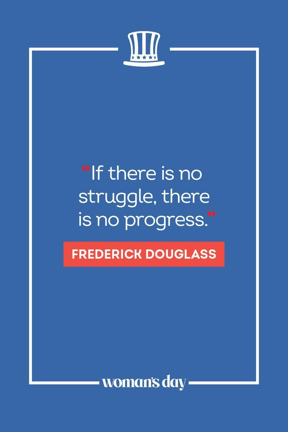 """<p>""""If there is no struggle, there is no progress."""" </p>"""