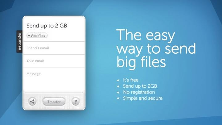 WeTransfer offers a simple interface to share files up to 2GB for free.