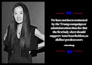 """<p>""""We have not been contacted by the Trump campaign or administration thus far,"""" <a href=""""https://www.yahoo.com/style/designers-weigh-dressing-melania-trump-120129893.html"""" data-ylk=""""slk:Wang told WWD;outcm:mb_qualified_link;_E:mb_qualified_link;ct:story;"""" class=""""link rapid-noclick-resp yahoo-link"""">Wang told <em>WWD</em></a>. """"But the first lady-elect should support American fashion, as did her predecessors."""" </p>"""