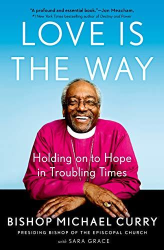 """Love is the Way,"" by Bishop Michael Curry (Amazon / Amazon)"
