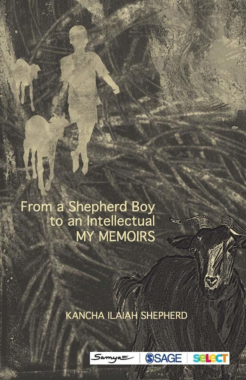 'From a Shepherd Boy to an Intellectual' by Kancha Ilaiah Shepherd. Published by Sage Publications (Photo: )