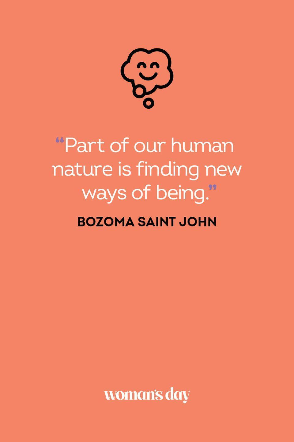 <p>Part of our human nature is finding new ways of being.</p>
