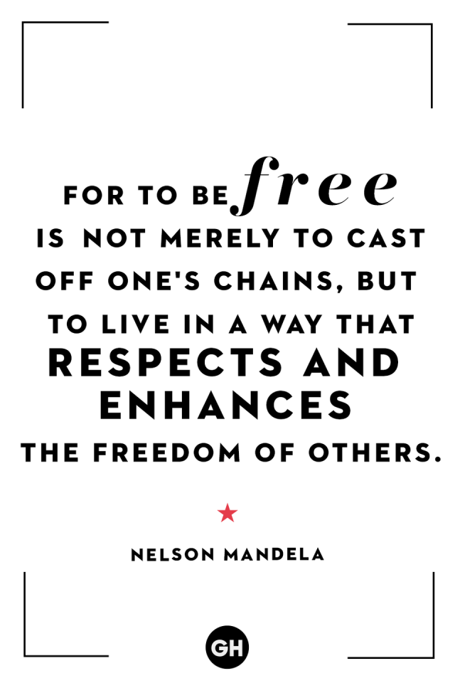 <p>For to be free is not merely to cast off one's chains, but to live in a way that respects and enhances the freedom of others. </p>