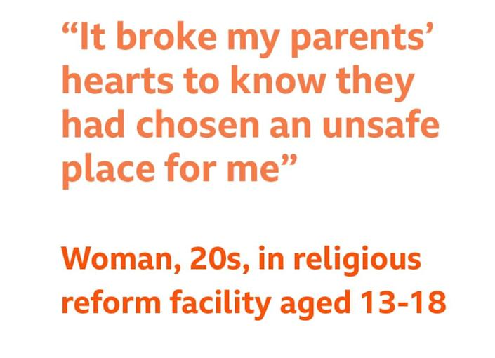 """Quote - """"It broke my parent's hearts to know they had chosen an unsafe place for me,"""" - Woman, 20s, in religious reform facility aged 13-18"""