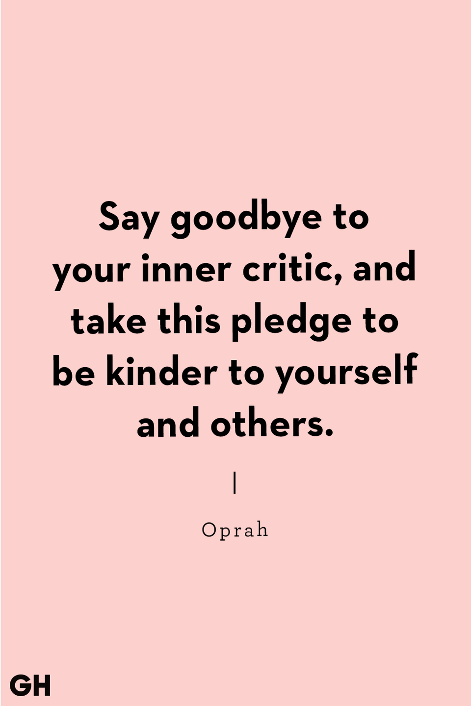 "<p>""Say goodbye to your inner critic, and take this pledge to be kinder to yourself and others.""</p>"
