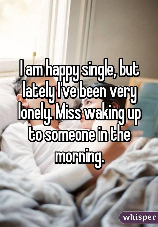 Happy to am single i be How to