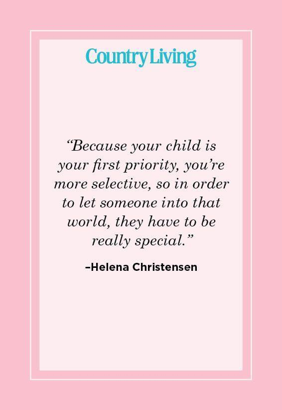 "<p>""Because your child is your first priority, you're more selective, so in order to let someone into that world, they have to be really special.""</p>"