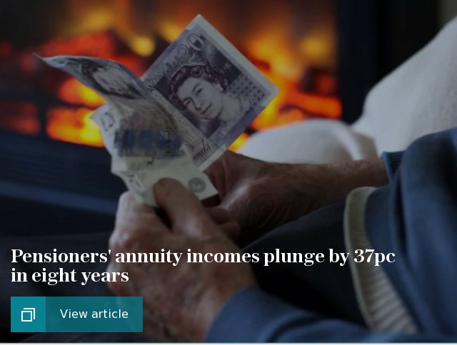 Pensioners' annuity incomes plunge by 37pc in eight years