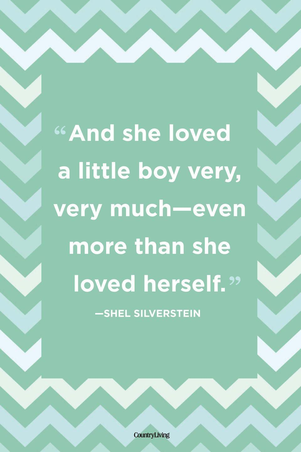 "<p>""And she loved a little boy very, very much—even more than she loved herself.""</p>"