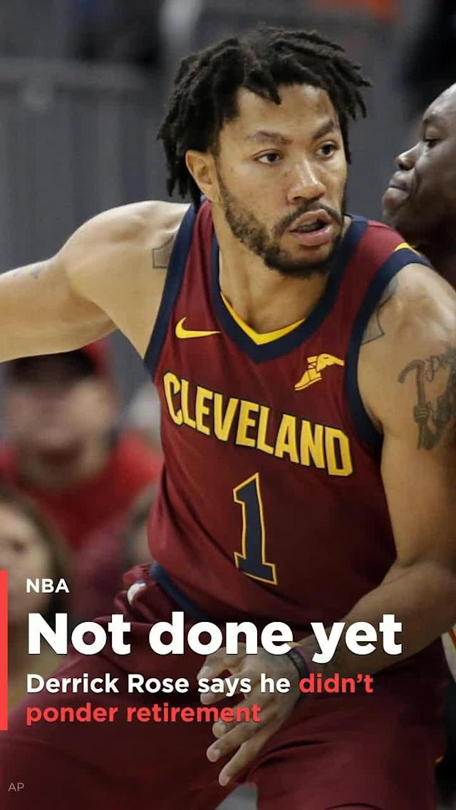 Cleveland Cavaliers PG Derrick Rose says that he did not consider retirement during his recent absence from the team.