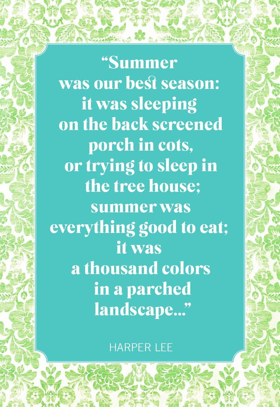 """<p>""""Summer was our best season: it was sleeping on the back screened porch in cots, or trying to sleep in the tree house; summer was everything good to eat; it was a thousand colors in a parched landscape...""""</p>"""
