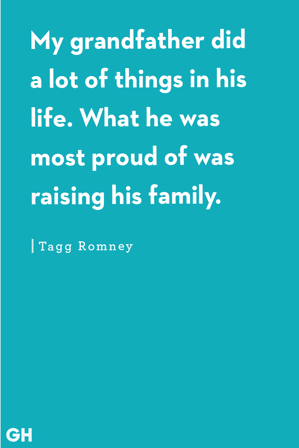 <p>My grandfather did a lot of things in his life. What he was most proud of was raising his family.</p>