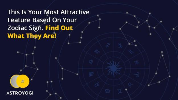 This Is Your Most Attractive Feature Based On Your Zodiac Sign. Find Out What They Are!
