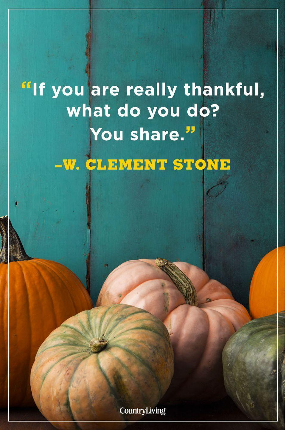 """<p>""""If you are really thankful, what do you do? You share.""""</p>"""