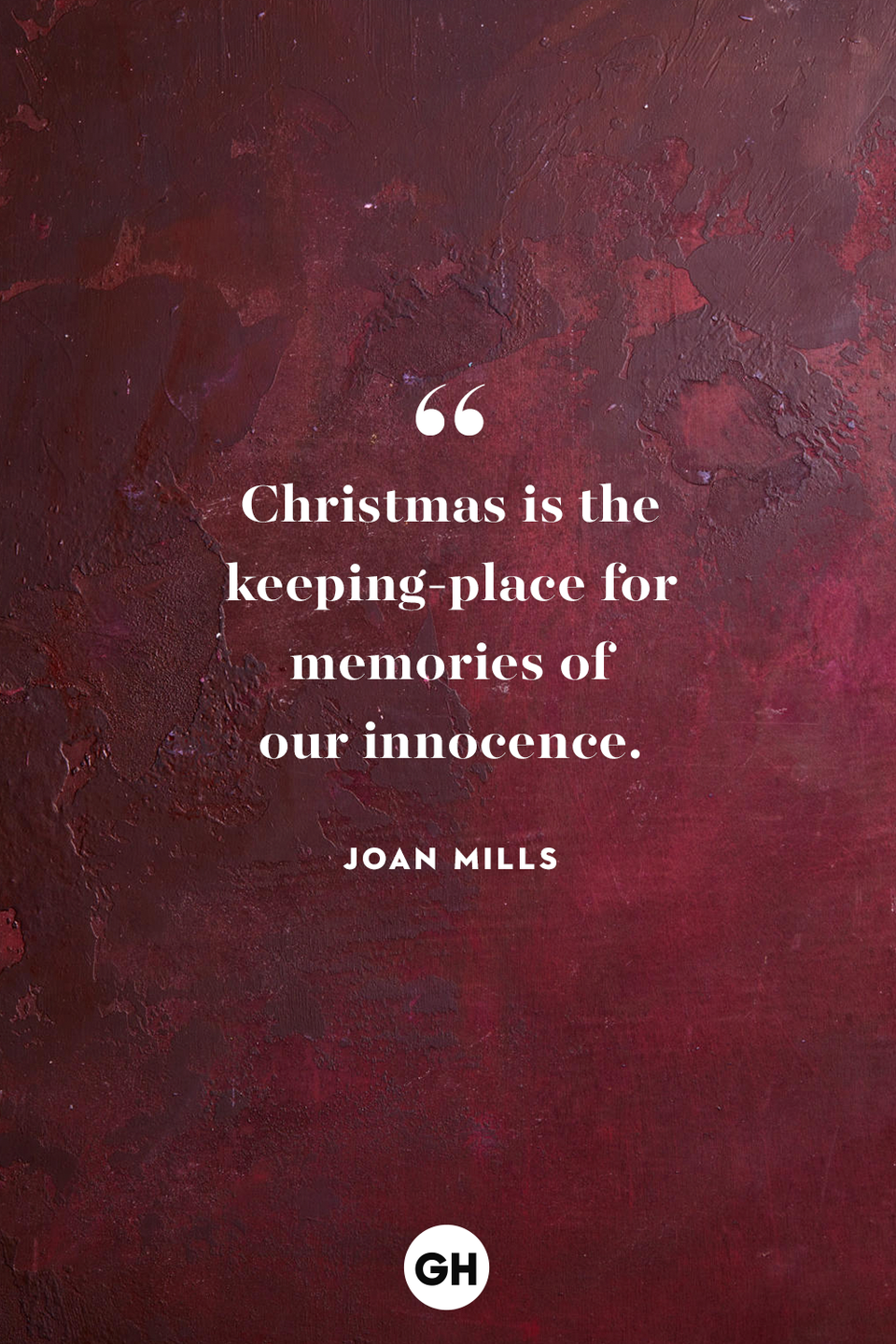 <p>Christmas is the keeping-place for memories of our innocence.</p>