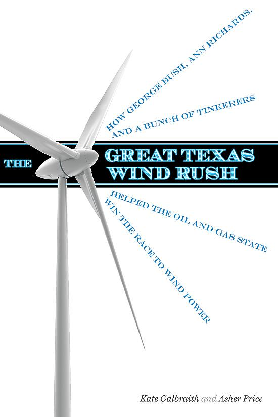 """This book cover image released by University of Texas Press shows :The Great Texas Wind Rush: How George Bush, Ann Richards, and a Bunch of Tinkerers Helped the Oil and Gas State Win the Race to Wind Power,"""" by Kate Galbraith and Asher Price. (AP Photo/University of Texas Press)"""