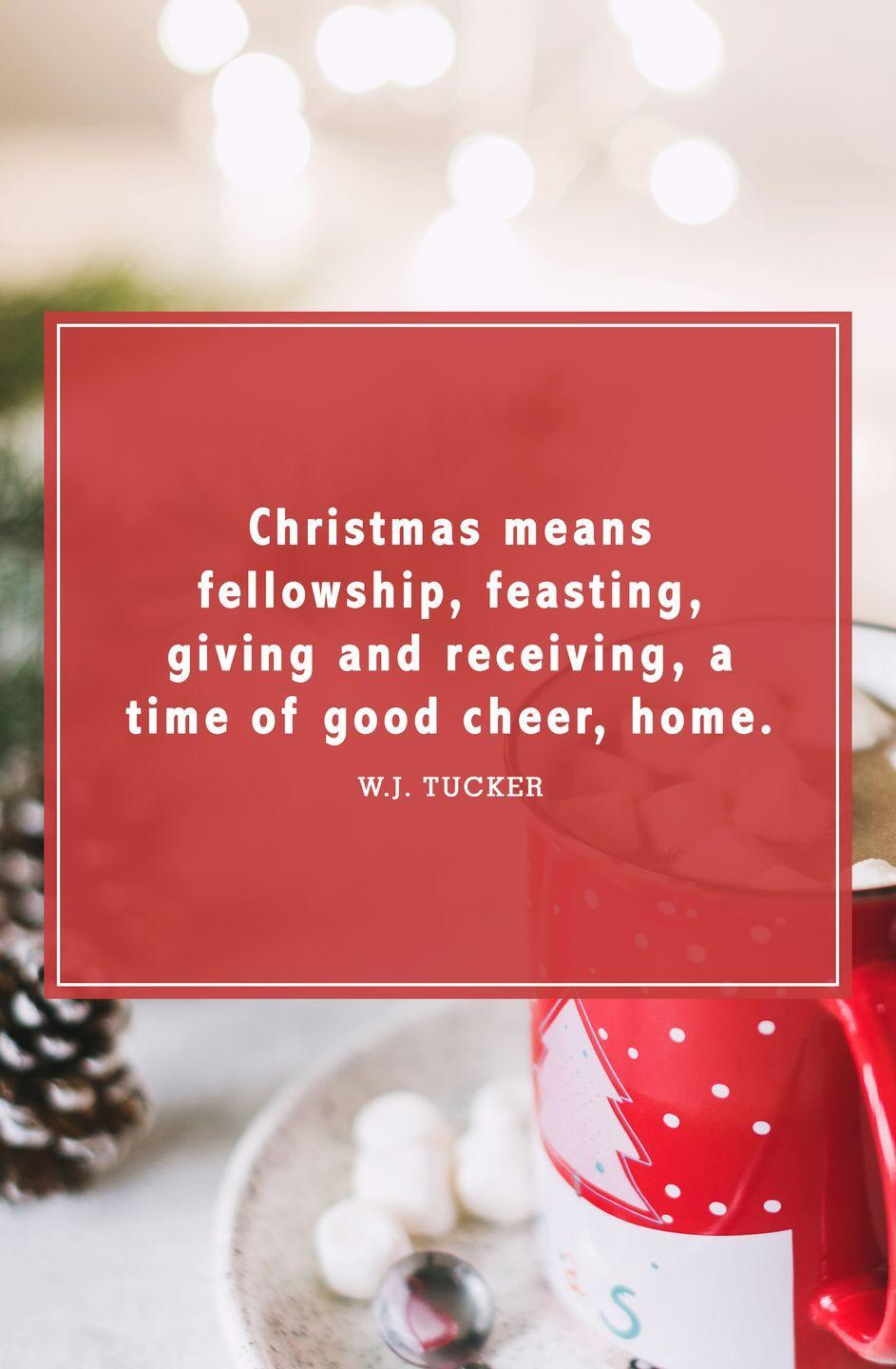 """<p>""""Christmas means fellowship, feasting, giving and receiving, a time of good cheer, home.""""</p>"""