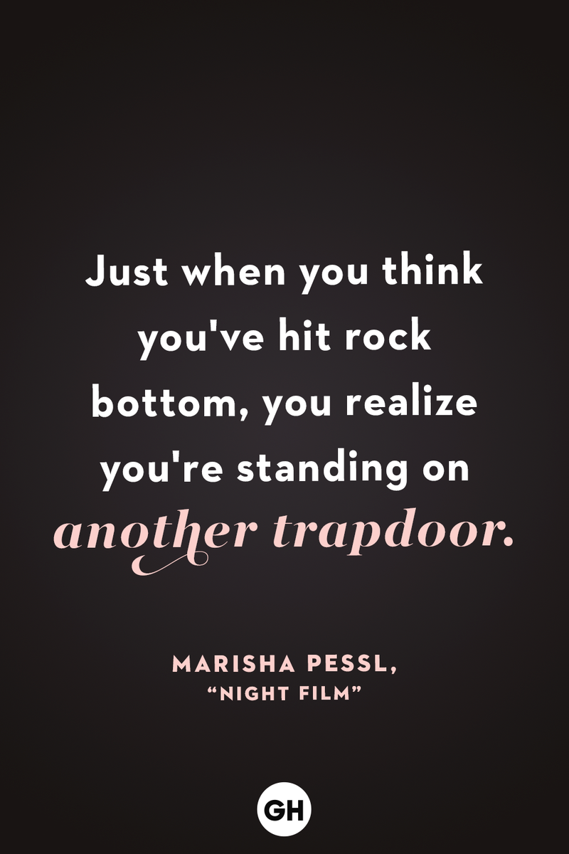 <p>Just when you think you've hit rock bottom, you realize you're standing on another trapdoor.</p>