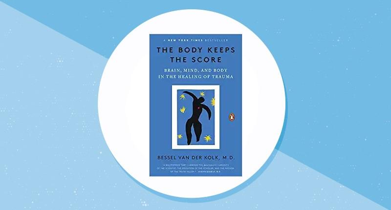 The Body Keeps the Score: Brain, Mind, and Body in the Healing of Trauma. (Photo: Amazon)