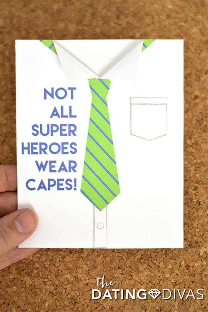 """<p>Let him know that all dads are superheroes, especially him!</p><p><em><strong>Get the printable at <a href=""""http://www.thedatingdivas.com/free-fathers-day-cards/"""" rel=""""nofollow noopener"""" target=""""_blank"""" data-ylk=""""slk:The Dating Divas"""" class=""""link rapid-noclick-resp"""">The Dating Divas</a>.</strong></em> </p>"""