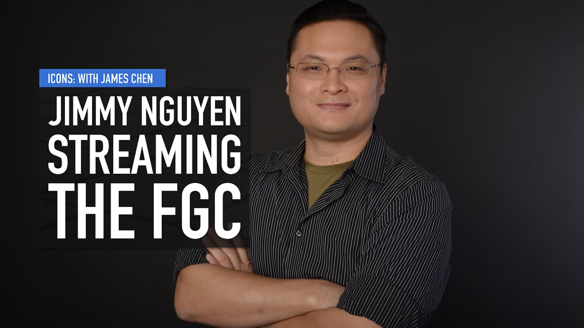 FGC Icons - Jimmy Nguyen on streaming the FGC to the world [Video]