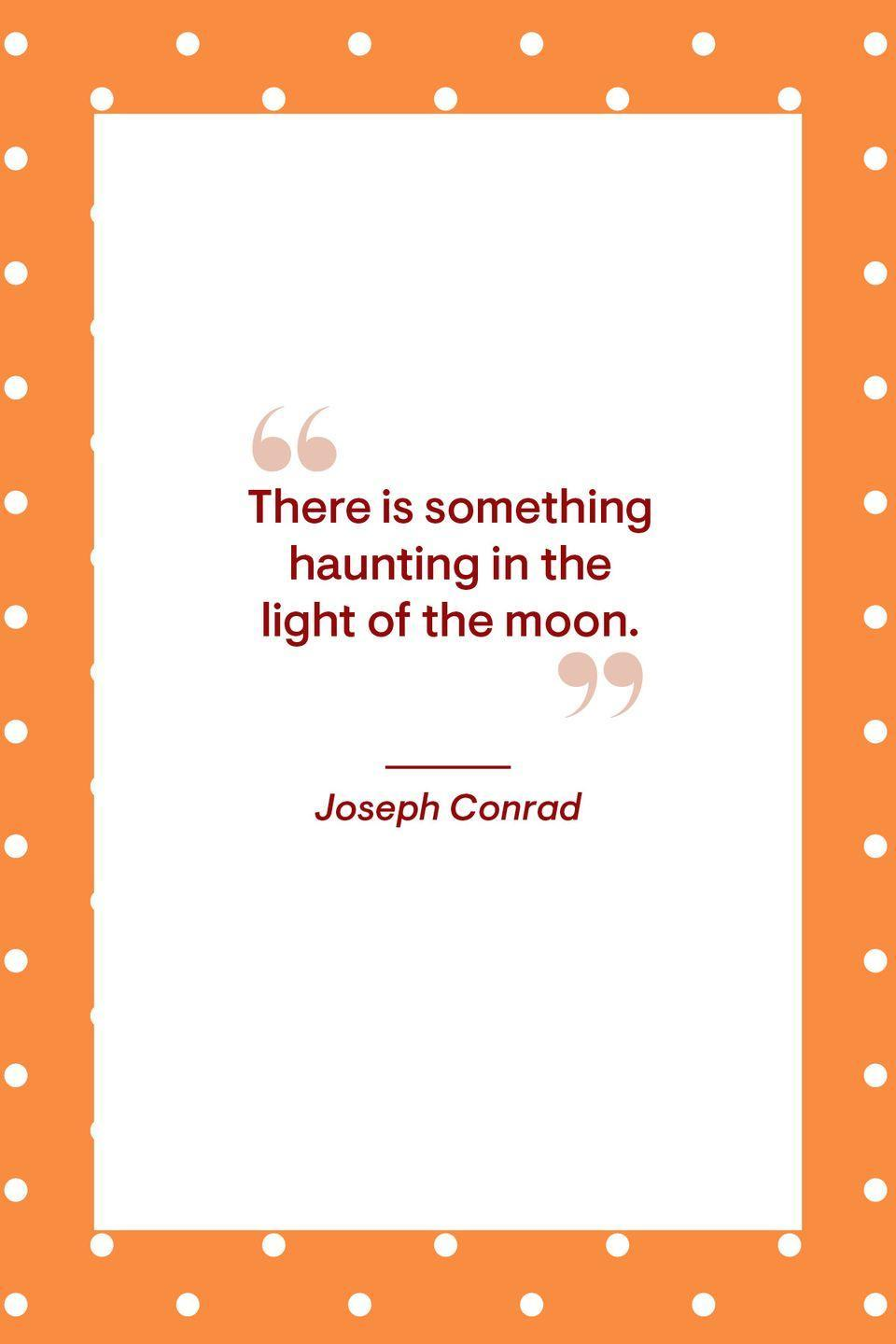 """<p>""""There is something haunting in the light of the moon.""""</p>"""