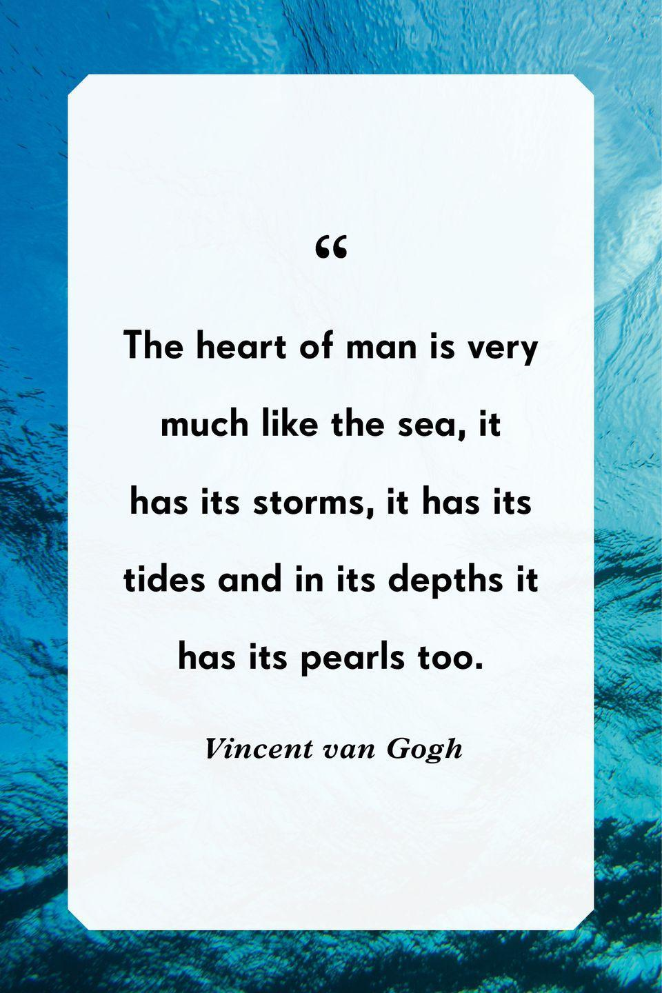 """<p>""""The heart of man is very much like the sea, it has its storms, it has its tides and in its depths it has its pearls too""""</p>"""