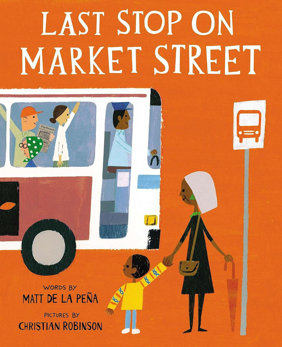 <i>Last Stop on Market Street</i> highlights the relationship between a child and his grandmother, who shows him what he'soverlooking in their day-to-day life. (By Matt de la Peña, illustrated by Christian Robinson)