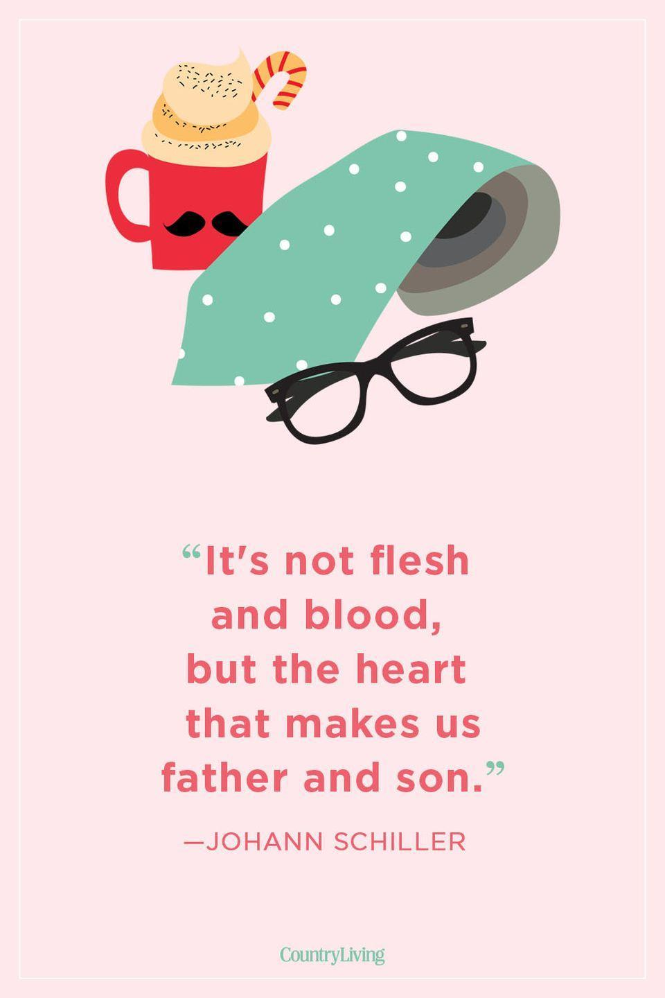 """<p>""""It's not flesh and blood, but the heart that makes us father and son.""""</p>"""