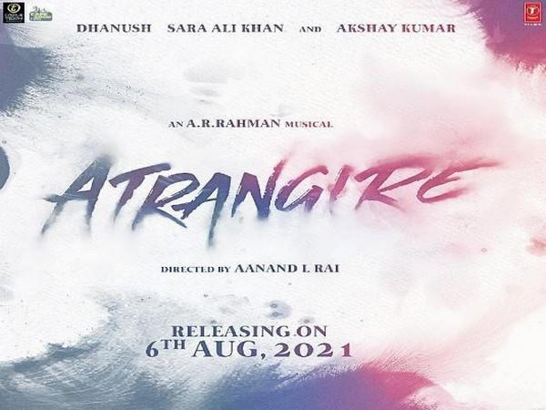 Poster of Aanand L Rai's 'Atrangi Re' (Image Source: Instagram)