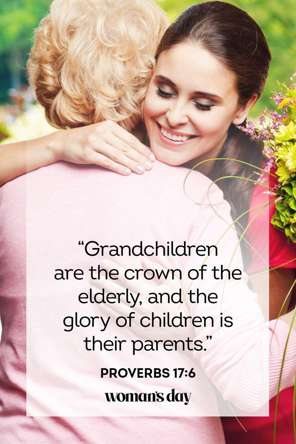 "<p>""Grandchildren are the crown of the elderly, and the glory of children is their parents.""</p><p><strong>The Good News: </strong>When you live in a way that makes your children proud, you provide a legacy of character and faith.</p>"