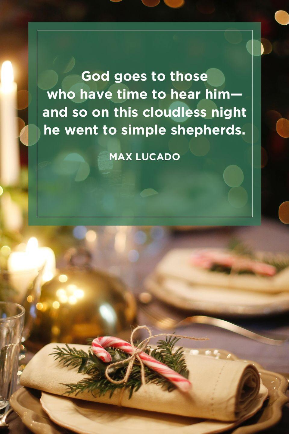 """<p>""""God goes to those who have time to hear him—and so on this cloudless night he went to simple shepherds.""""</p>"""