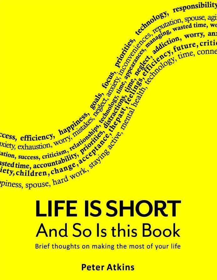 <p>The average American has a lifespan of less than 30,000 days - so how you choose to live is superimportant! Author Peter Atkins teaches you to make the most of your existence in <span>Life is Short and So is This Book</span>. </p>
