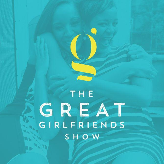 The Great Girlfriends Podcast