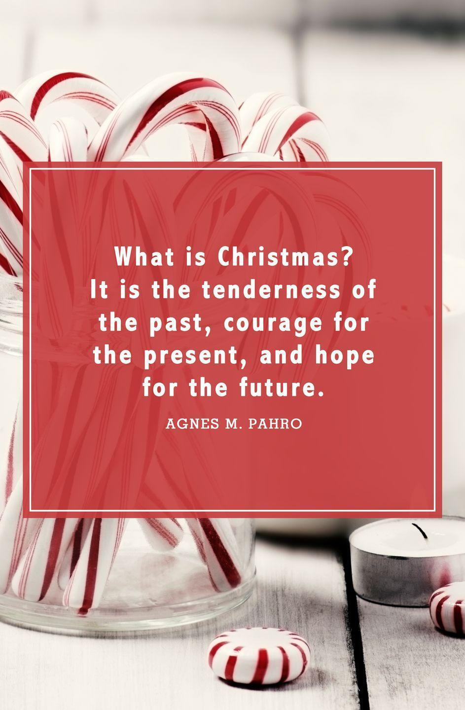 """<p>""""What is Christmas? It is the tenderness of the past, courage for the present, and hope for the future.""""</p>"""