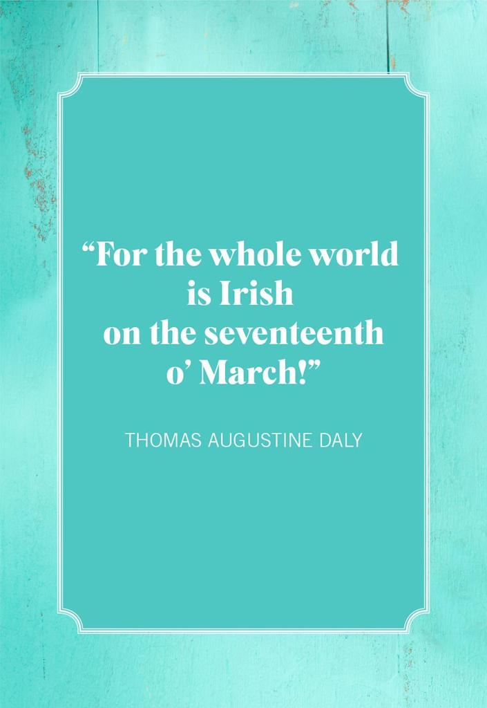 """<p>""""For the whole world is Irish on the Seventeenth o' March!""""</p>"""