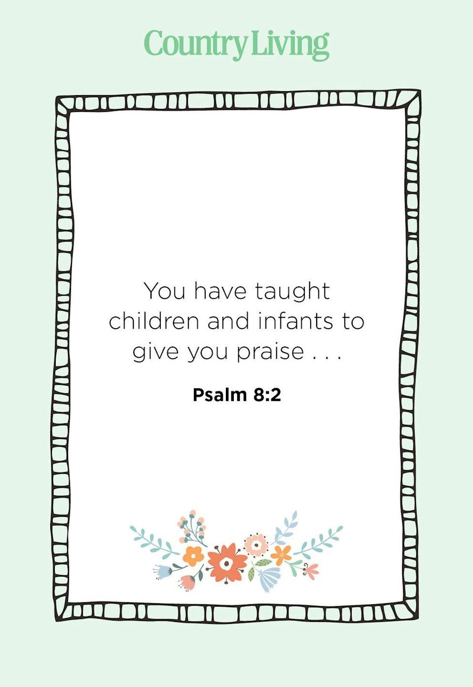 """<p>""""You have taught children and infants to give you praise ...""""</p>"""