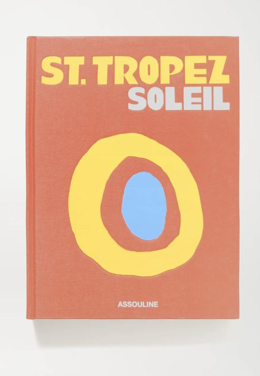 """<p><span>Assouline St. Tropez Soleil by Simon Liberati Hardcover Book</span> ($65) </p> <p>""""Gifting your friends that you travel with to special chic destinations a books where you've made memories is a fun reminder we will get back out there someday!"""" - LS</p>"""