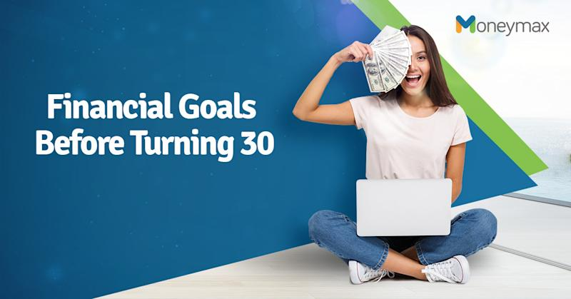Financial Goals to Achieve Before You Turn 30 | Moneymax