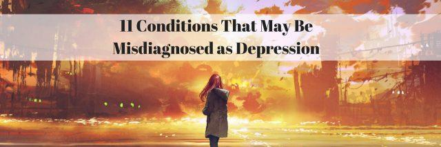 11 Conditions That May Be Misdiagnosed as Depression