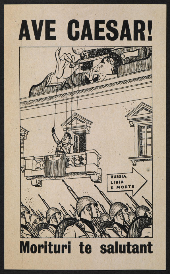 A leaflet dropped in Italy uses the Roman gladitorial slogan, 'Those about to die salute you'. The cartoon shows Hitler controlling a Mussolini puppet, as Italian soldiers head to their death in Russia and Libya. (British Library)